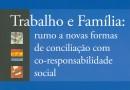 Trabalho e família: rumo a novas formas de conciliação com co-responsabilidade social