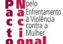 Pacto Nacional pelo Enfrentamento à Violência contra as Mulheres