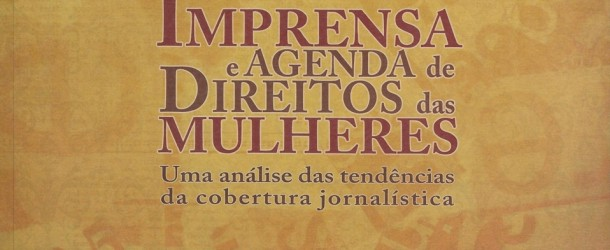 Imprensa e agenda de direitos das mulheres: uma análise das tendências da cobertura jornalística