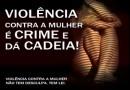 Relatórios dimensionam o grave problema que a violência representa na vida das mulheres brasileiras
