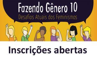 """Décima edição do seminário """"Fazendo Gênero"""" discute desafios dos feminismos"""