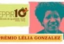 """Inscrições para o """"Prêmio Lélia Gonzalez"""" são prorrogadas"""