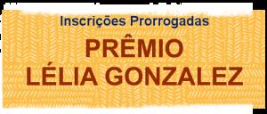 Prêmio Lélia prorrogada